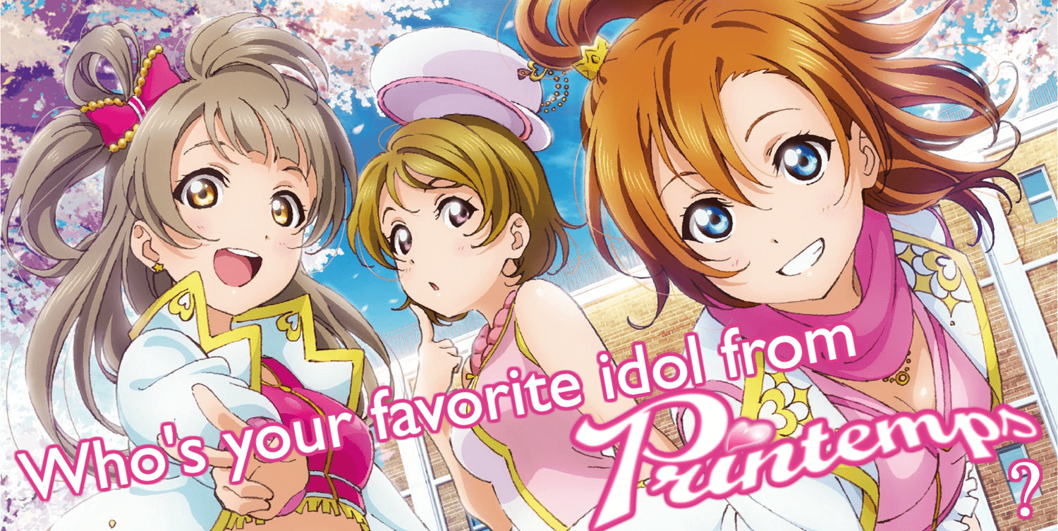 Who's your favorite idol from Printemps?