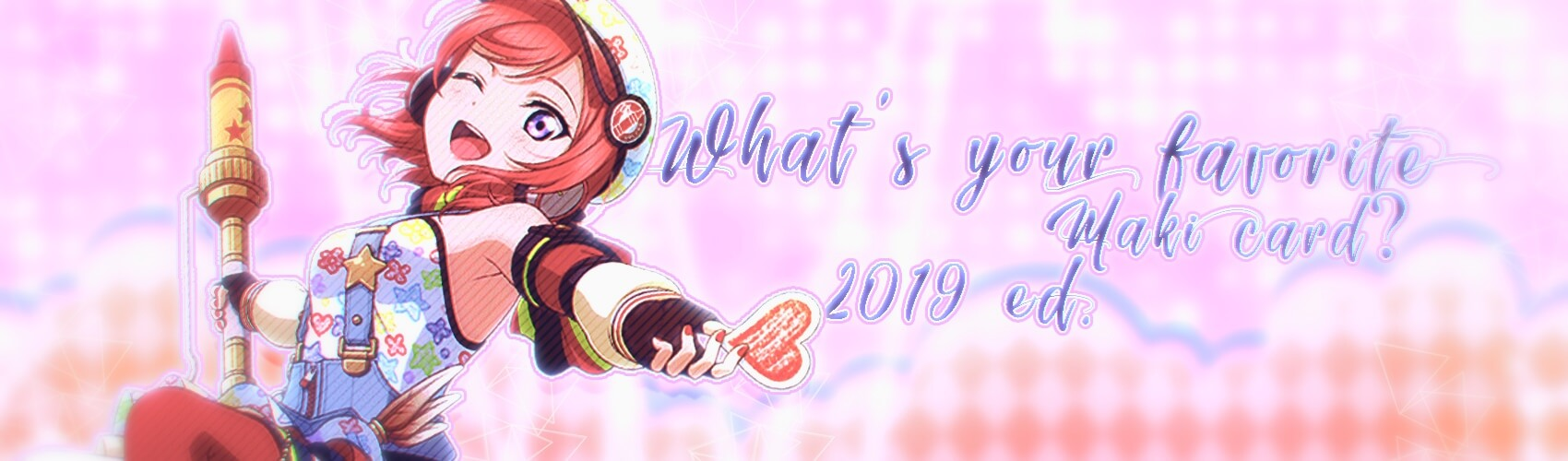 What's your favorite Maki card? 2019 ed.